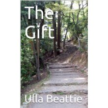 The Gift by author Ulla Beattie